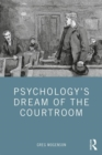 Psychology's Dream of the Courtroom - Book