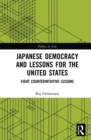 Japanese Democracy and Lessons for the United States : Eight Counterintuitive Lessons - Book