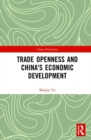 Trade Openness and China's Economic Development - Book