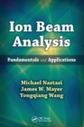 Ion Beam Analysis : Fundamentals and Applications - Book