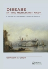 Disease in the Merchant Navy : A History of the Seamen's Hospital Society - Book