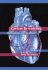 Cardiac Remodeling : Mechanisms and Treatment - Book