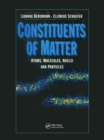 Constituents of Matter : Atoms, Molecules, Nuclei, and Particles - Book