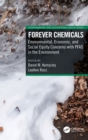 Forever Chemicals : Environmental, Economic, and Social Equity Concerns with PFAS in the Environment - Book