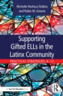 Supporting Gifted ELLs in the Latinx Community : Practical Strategies, K-12 - Book