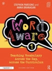 Word Aware 1 : Teaching Vocabulary Across the Day, Across the Curriculum - Book