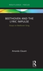Beethoven and the Lyric Impulse : Essays on Beethoven Song - Book