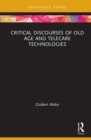 Critical Discourses of Old Age and Telecare Technologies - Book