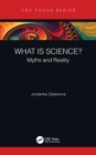 What is Science? : Myths and Reality - Book