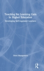 Teaching for Learning Gain in Higher Education : Developing Self-regulated Learners - Book