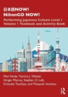 NOW! NihonGO NOW! : Performing Japanese Culture - Level 1 Volume 1 Textbook and Activity Book - Book
