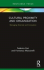 Cultural Proximity and Organization : Managing Diversity and Innovation - Book