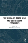The China-US Trade War and South Asian Economies - Book