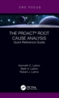 The PROACT (R) Root Cause Analysis : Quick Reference Guide - Book