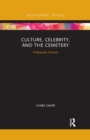 Culture, Celebrity, and the Cemetery : Hollywood Forever - Book