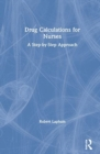 Drug Calculations for Nurses : A Step-by-Step Approach - Book