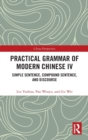 Practical Grammar of Modern Chinese IV : Simple Sentence, Compound Sentence, and Discourse - Book