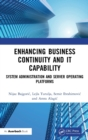 Enhancing Business Continuity and IT Capability : System Administration and Server Operating Platforms - Book