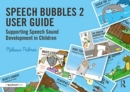 Speech Bubbles 2 User Guide : Supporting Speech Sound Development in Children - Book