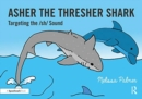 Asher the Thresher Shark : Targeting the sh Sound - Book