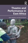 Theatre and Performance in East Africa - Book