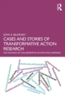 Cases and Stories of Transformative Action Research : Five Decades of Collaborative Action and Learning - Book