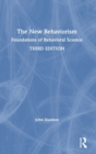 The New Behaviorism : Foundations of Behavioral Science - Book