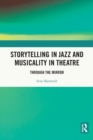 Storytelling in Jazz and Musicality in Theatre : Through the Mirror - Book