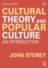 Cultural Theory and Popular Culture : An Introduction - Book