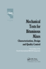 Mechanical Tests for Bituminous Mixes - Characterization, Design and Quality Control : Proceedings of the Fourth International RILEM Symposium - Book