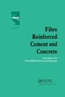 Fibre Reinforced Cement and Concrete : Proceedings of the Fourth RILEM International Symposium - Book