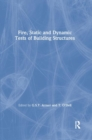 Fire, Static and Dynamic Tests of Building Structures - Book