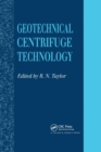 Geotechnical Centrifuge Technology - Book