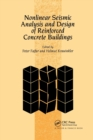 Nonlinear Seismic Analysis and Design of Reinforced Concrete Buildings : Workshop on Nonlinear Seismic Analysis of Reinforced Concrete Buildings, Bled, Slovenia, Yugoslavia, 13-16 July 1992 - Book