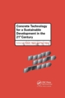 Concrete Technology for a Sustainable Development in the 21st Century - Book
