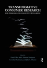 Transformative Consumer Research for Personal and Collective Well-Being - Book