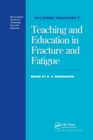 Teaching and Education in Fracture and Fatigue - Book