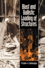 Blast and Ballistic Loading of Structures - Book