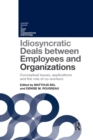 Idiosyncratic Deals between Employees and Organizations : Conceptual issues, applications and the role of co-workers - Book