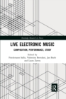 Live Electronic Music : Composition, Performance, Study - Book