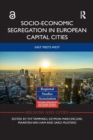 Socio-Economic Segregation in European Capital Cities : East meets West - Book