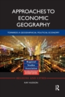Approaches to Economic Geography : Towards a geographical political economy - Book