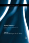 Beyond Memory : Silence and the Aesthetics of Remembrance - Book
