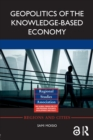 Geopolitics of the Knowledge-Based Economy - Book