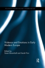 Violence and Emotions in Early Modern Europe - Book