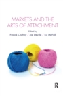 Markets and the Arts of Attachment - Book