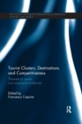 Tourist Clusters, Destinations and Competitiveness : Theoretical issues and empirical evidences - Book