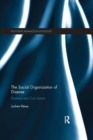 The Social Organization of Disease : Emotions and Civic Action - Book