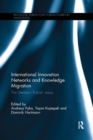 International Innovation Networks and Knowledge Migration : The German Turkish nexus - Book