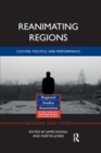 Reanimating Regions : Culture, Politics, and Performance - Book